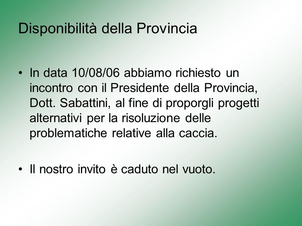Disponibilità della Provincia In data 10/08/06 abbiamo richiesto un incontro con il Presidente della Provincia, Dott.