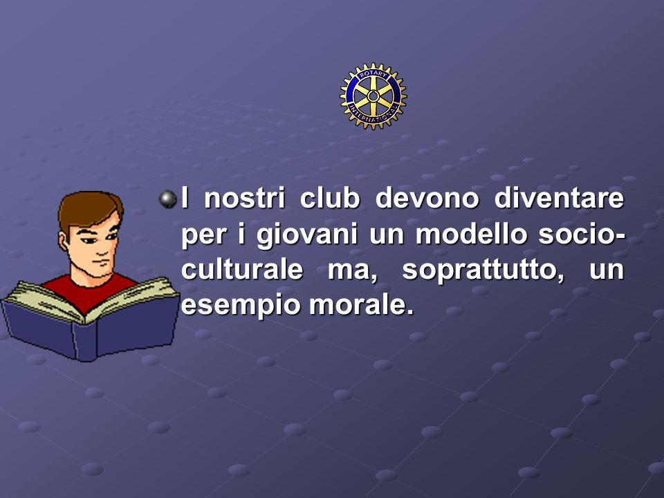 I nostri club devono diventare per i giovani un modello socio- culturale ma, soprattutto, un esempio morale.