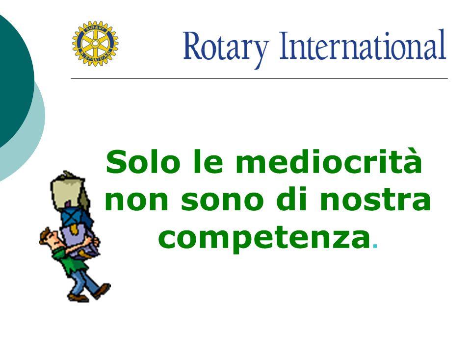Solo le mediocrità non sono di nostra competenza.