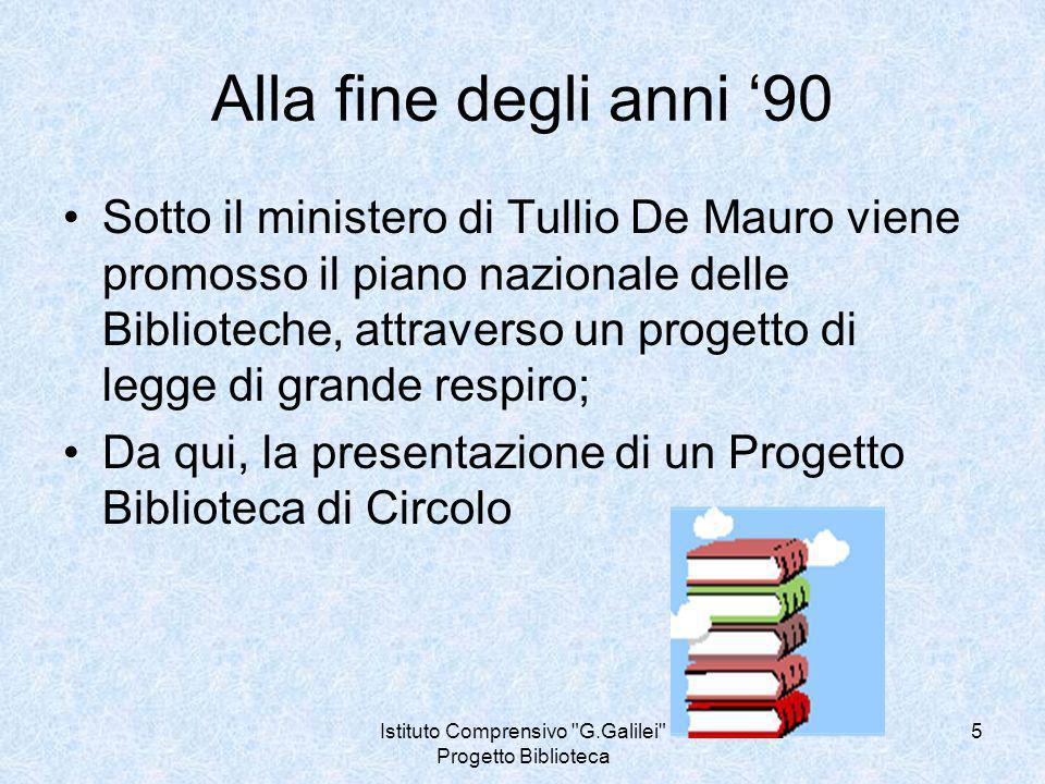 Istituto Comprensivo G.Galilei Progetto Biblioteca 6 1° Dicembre 2000 nasce la BIBLIOMEDIATECA presso la scuola G.Galilei il nome scelto dai bambini è L isola dei libri