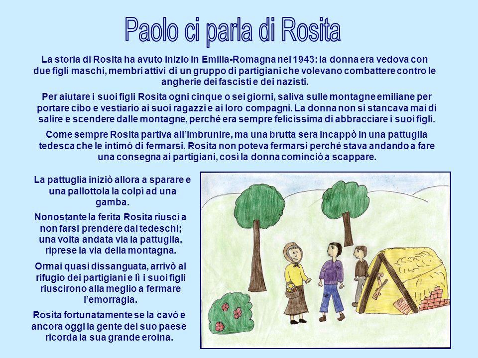 La pattuglia iniziò allora a sparare e una pallottola la colpì ad una gamba. La storia di Rosita ha avuto inizio in Emilia-Romagna nel 1943: la donna