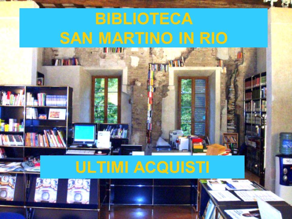 BIBLIOTECA SAN MARTINO IN RIO ULTIMI ACQUISTI
