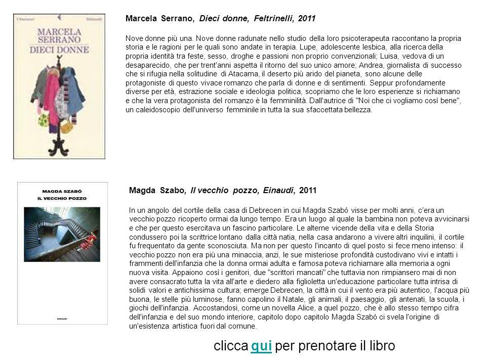 Marcela Serrano, Dieci donne, Feltrinelli, 2011 Nove donne più una.
