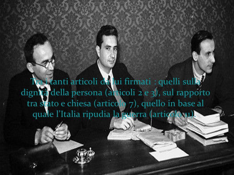 Nel 1946 La Pira entrò a far parte dellassemblea costituente, nella prima commissione che trattava degli articoli fondamentali. Collaborò con personag