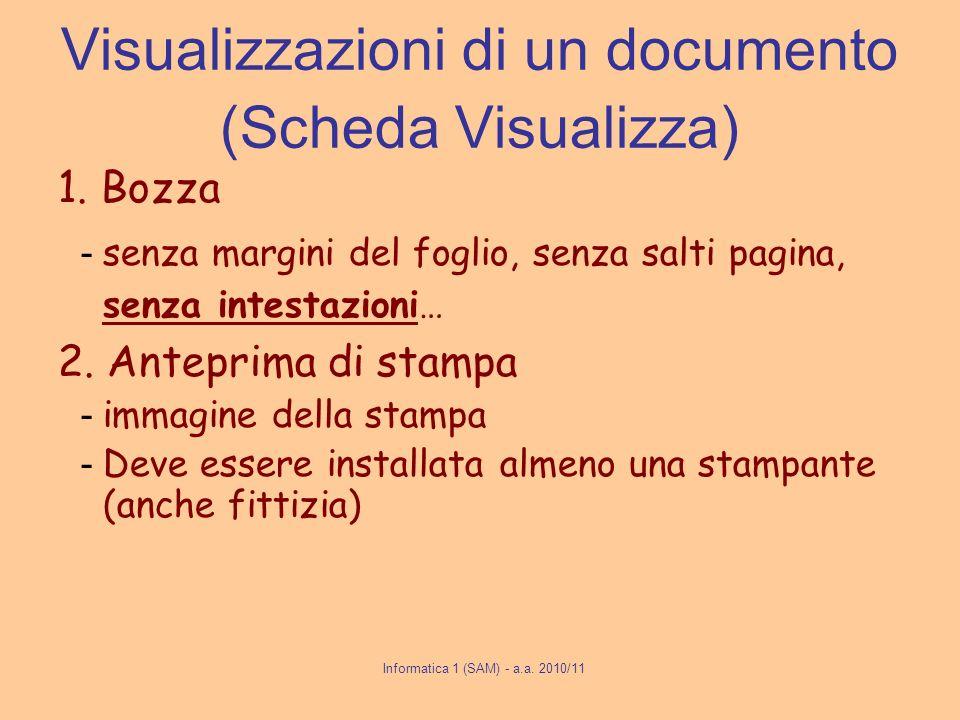 Informatica 1 (SAM) - a.a.2010/11 Visualizzazioni di un documento (Scheda Visualizza) 1.