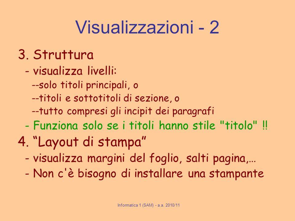Informatica 1 (SAM) - a.a.2010/11 Visualizzazioni - 2 3.
