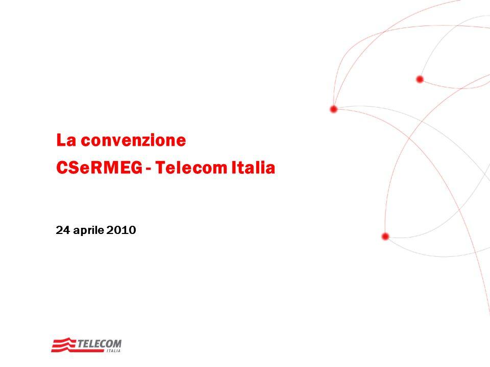 La convenzione CSeRMEG - Telecom Italia 24 aprile 2010