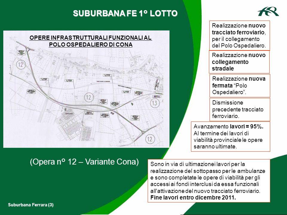 (Opera n° 12 – Variante Cona) SUBURBANA FE 1° LOTTO Realizzazione nuovo tracciato ferroviario, per il collegamento del Polo Ospedaliero. Realizzazione