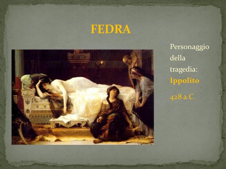 Personaggio della tragedia: Ippolito 428 a.C.