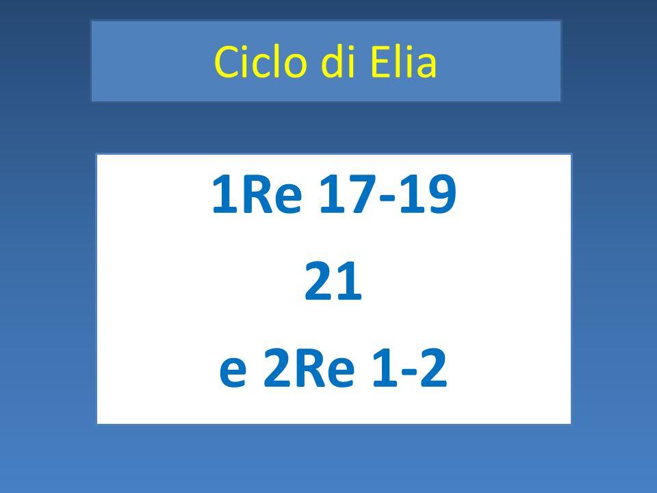 Ciclo di Elia 1Re 17-19 21 e 2Re 1-2