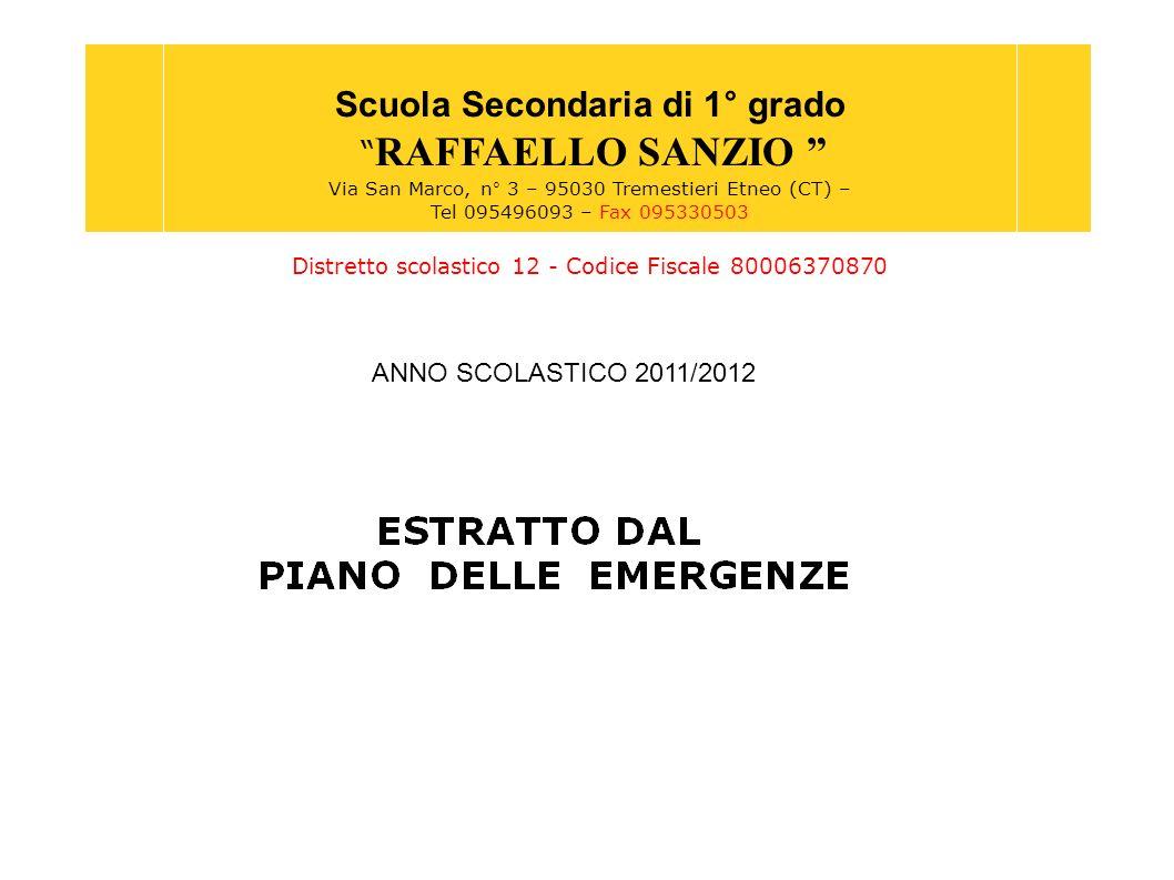 Scuola Secondaria di 1° grado RAFFAELLO SANZIO Via San Marco, n° 3 – 95030 Tremestieri Etneo (CT) – Tel 095496093 – Fax 095330503 Distretto scolastico 12 - Codice Fiscale 80006370870 ANNO SCOLASTICO 2010/2011ANNO SCOLASTICO 2011/2012