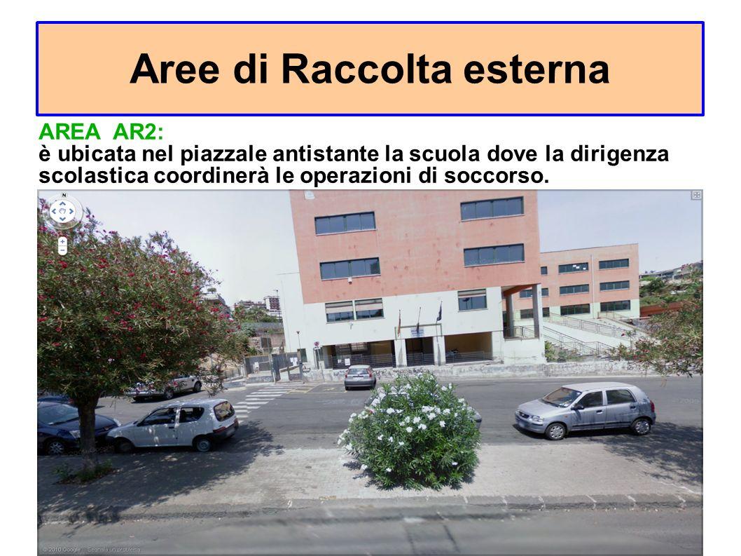 Aree di Raccolta esterna CORTILE EST AREA AR2: è ubicata nel piazzale antistante la scuola dove la dirigenza scolastica coordinerà le operazioni di soccorso.