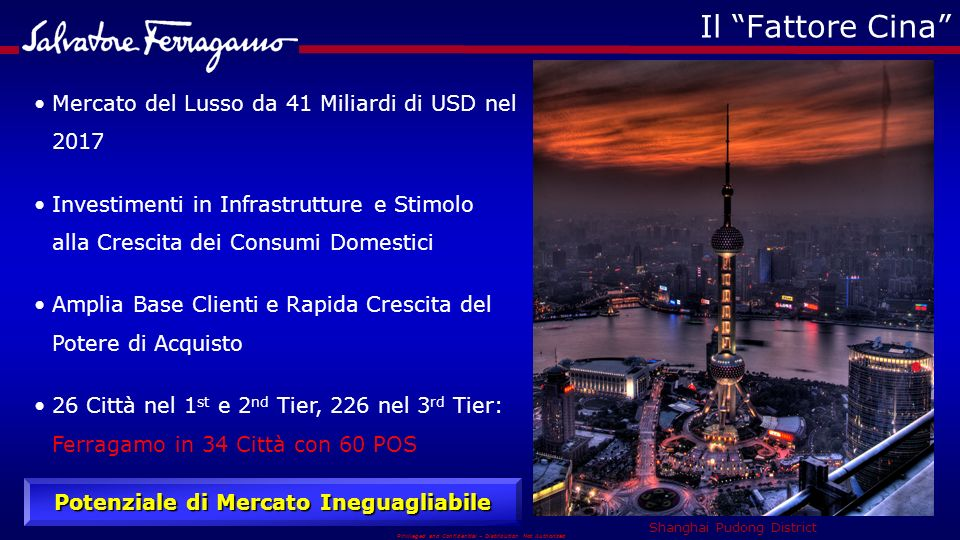 Privileged and Confidential – Distribution Not Authorized Il Fattore Cina Mercato del Lusso da 41 Miliardi di USD nel 2017 Investimenti in Infrastrutt