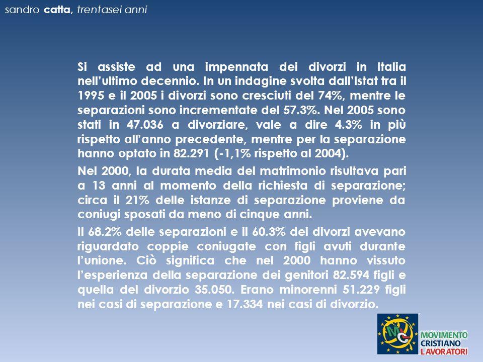 sandro catta, trentasei anni Si assiste ad una impennata dei divorzi in Italia nellultimo decennio.