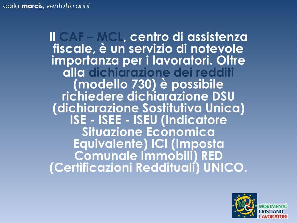 Il CAF – MCL, centro di assistenza fiscale, è un servizio di notevole importanza per i lavoratori.