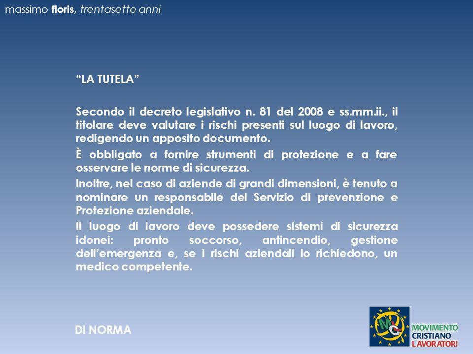 LA TUTELA Secondo il decreto legislativo n.