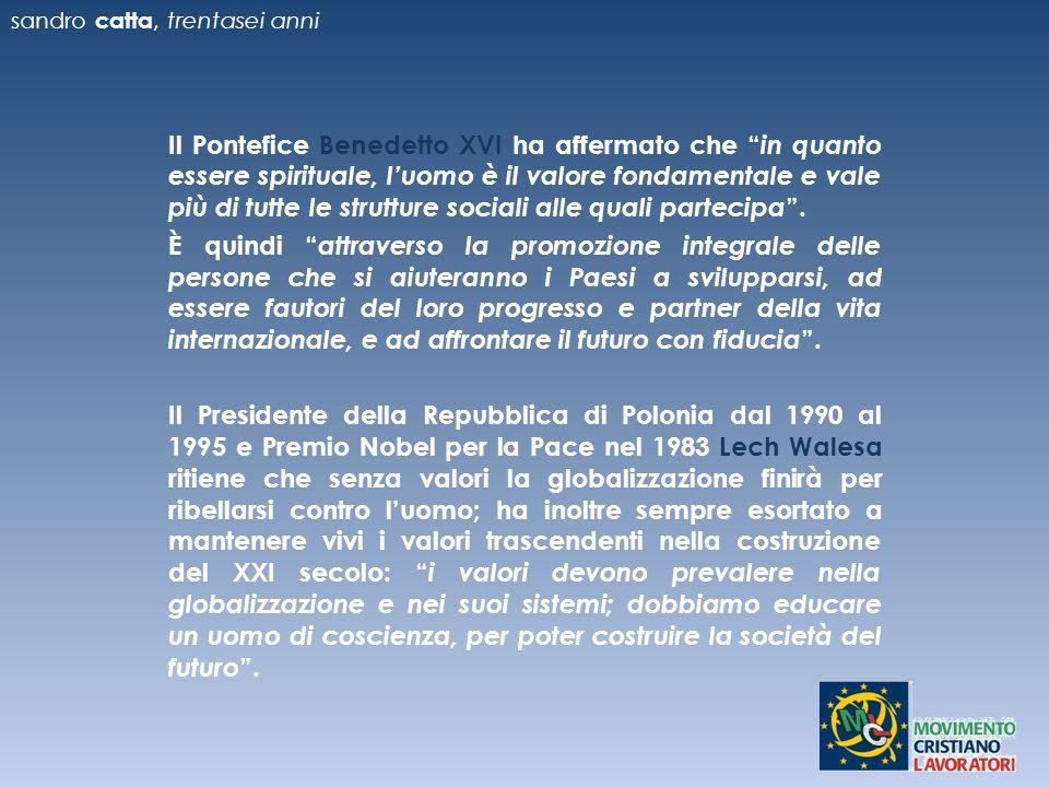 Il Pontefice Benedetto XVI ha affermato che in quanto essere spirituale, luomo è il valore fondamentale e vale più di tutte le strutture sociali alle quali partecipa.