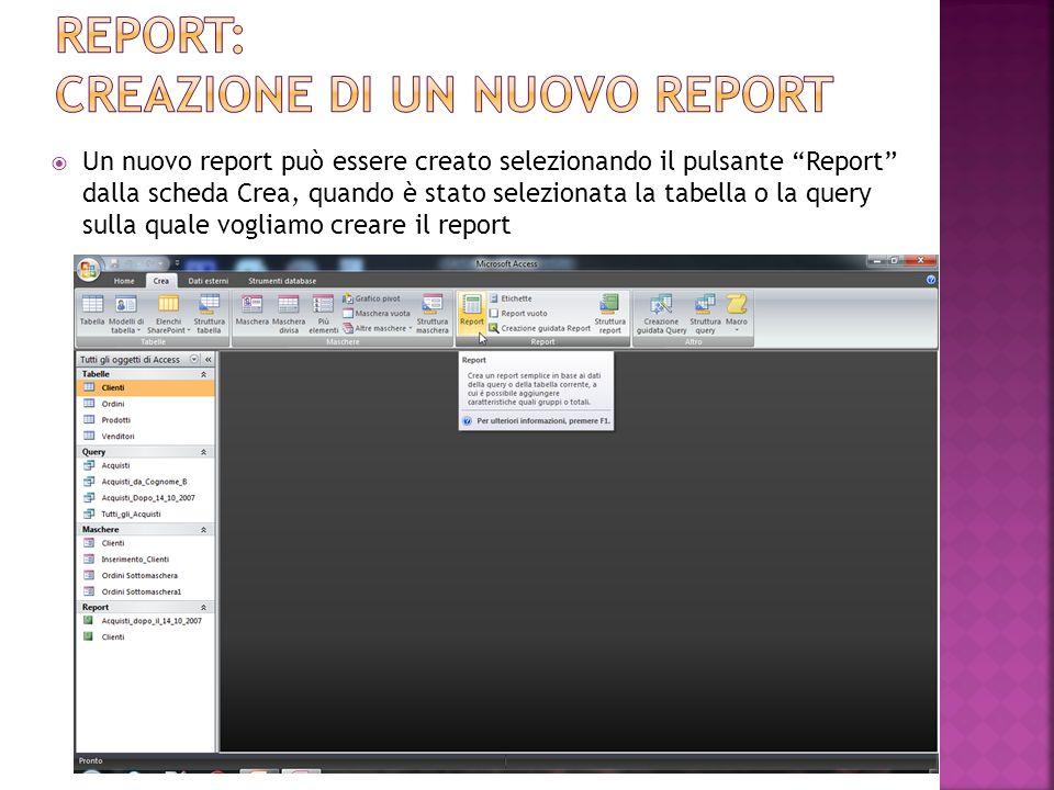 Un nuovo report può essere creato selezionando il pulsante Report dalla scheda Crea, quando è stato selezionata la tabella o la query sulla quale vogliamo creare il report