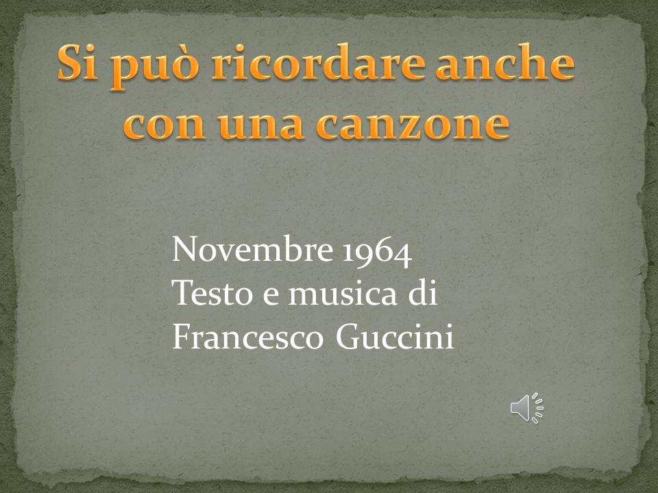 Novembre 1964 Testo e musica di Francesco Guccini