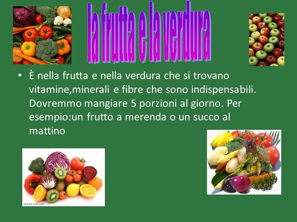 È nella frutta e nella verdura che si trovano vitamine,minerali e fibre che sono indispensabili. Dovremmo mangiare 5 porzioni al giorno. Per esempio:u