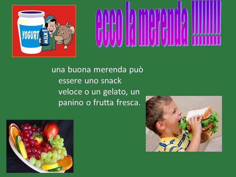 una buona merenda può essere uno snack veloce o un gelato, un panino o frutta fresca.