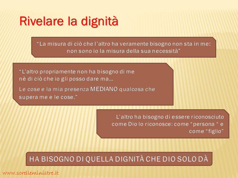 Far passare dai bisogni al Bisogno www.sorelleministre.it