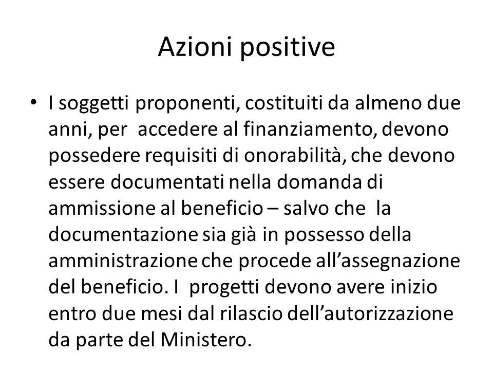 Azioni positive I soggetti proponenti, costituiti da almeno due anni, per accedere al finanziamento, devono possedere requisiti di onorabilità, che de