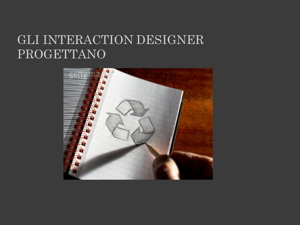 GLI INTERACTION DESIGNER PROGETTANO