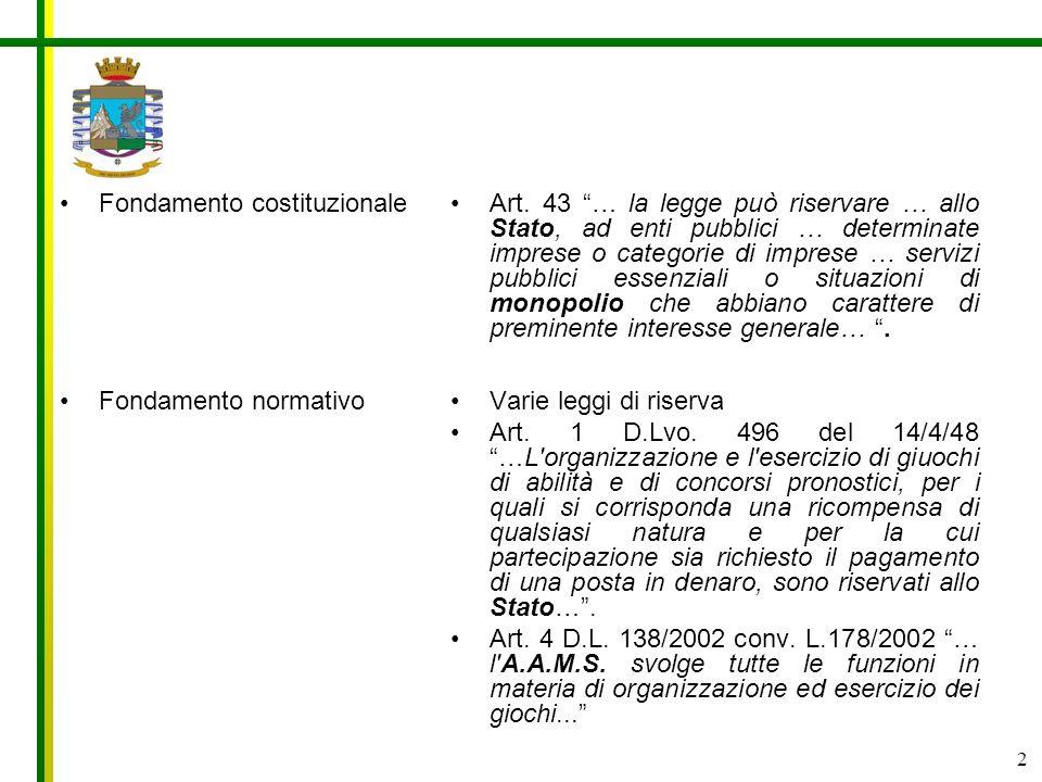 2 Art. 43 … la legge può riservare … allo Stato, ad enti pubblici … determinate imprese o categorie di imprese … servizi pubblici essenziali o situazi