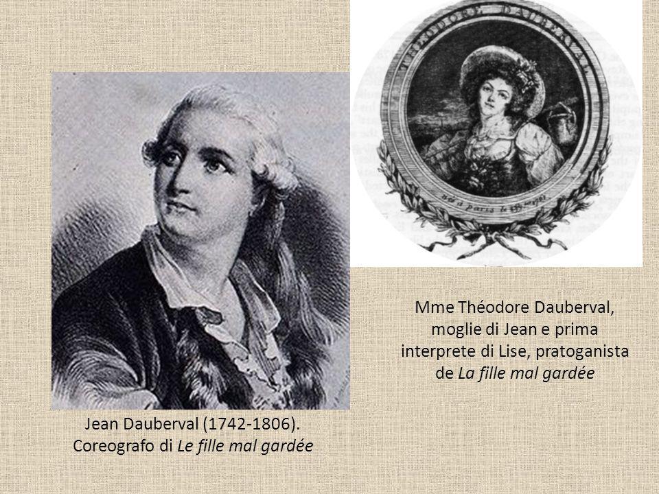Mme Théodore Dauberval, moglie di Jean e prima interprete di Lise, pratoganista de La fille mal gardée Jean Dauberval (1742-1806). Coreografo di Le fi