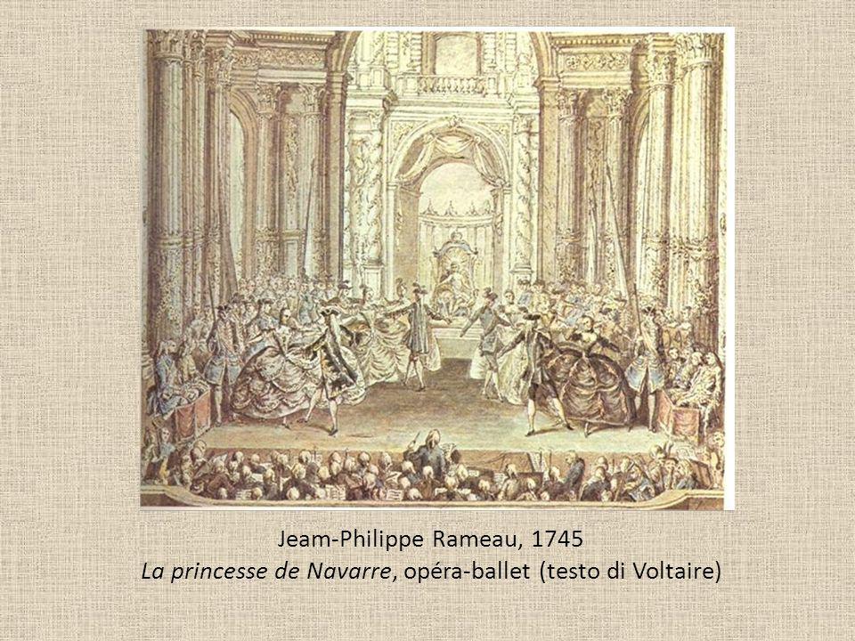 Jeam-Philippe Rameau, 1745 La princesse de Navarre, opéra-ballet (testo di Voltaire)