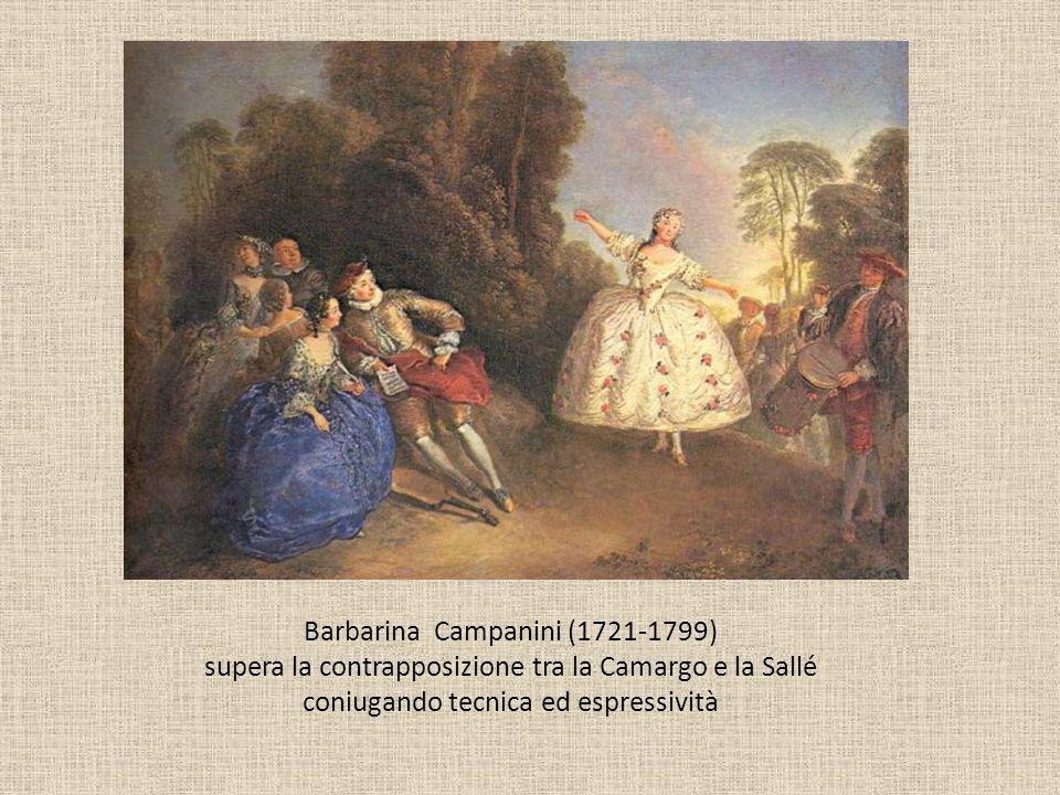 Barbarina Campanini (1721-1799) supera la contrapposizione tra la Camargo e la Sallé coniugando tecnica ed espressività