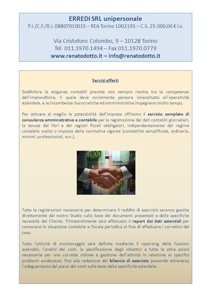 ERREDI SRL unipersonale P.I./C.F./R.I. 08807010015 – REA Torino 1002195 – C.S. 25.000,00 i.v. Via Cristoforo Colombo, 9 – 10128 Torino Tel. 011.1970.1