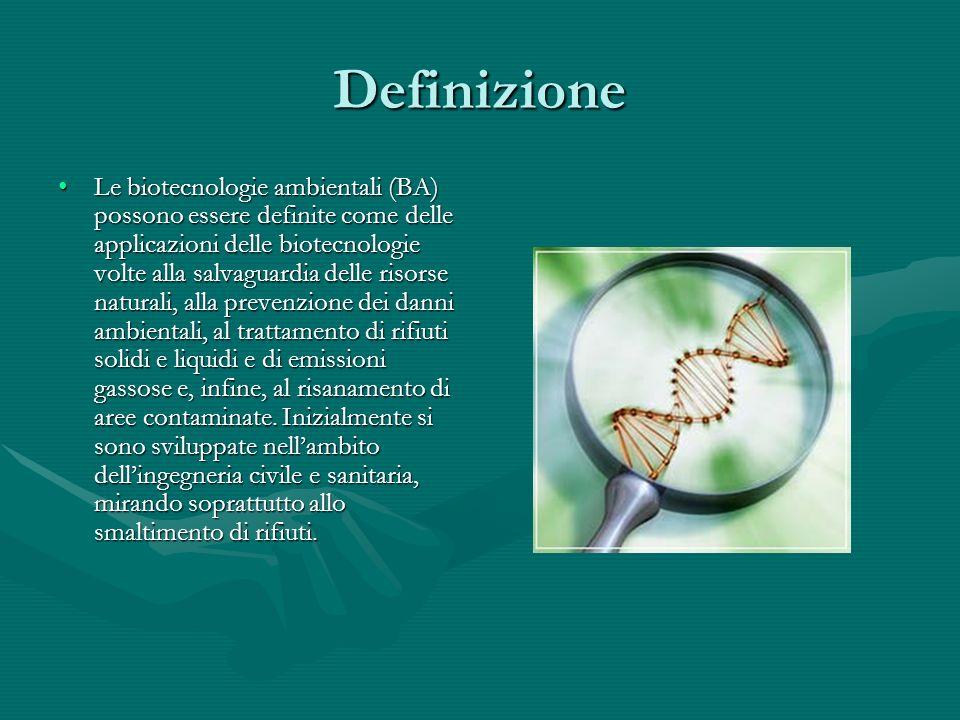 Definizione Le biotecnologie ambientali (BA) possono essere definite come delle applicazioni delle biotecnologie volte alla salvaguardia delle risorse