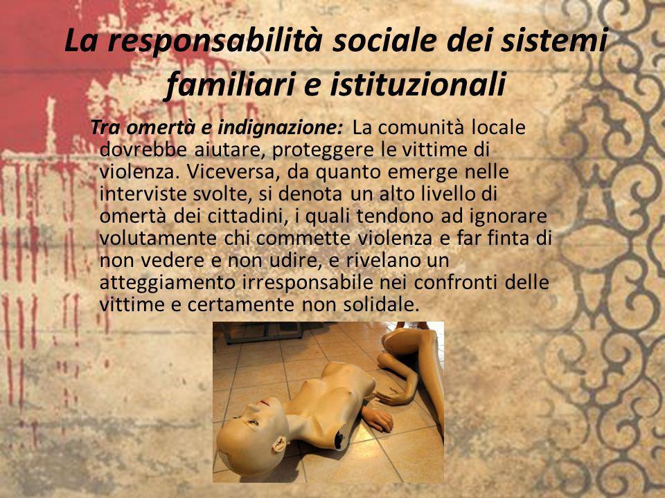 La responsabilità sociale dei sistemi familiari e istituzionali Tra omertà e indignazione: La comunità locale dovrebbe aiutare, proteggere le vittime
