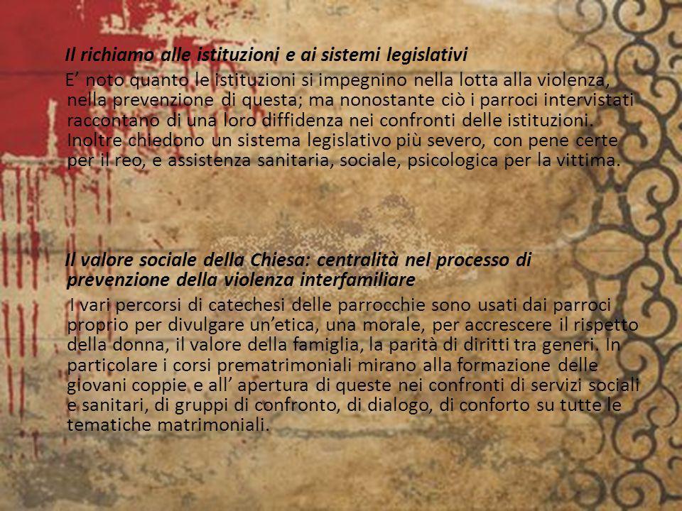Il richiamo alle istituzioni e ai sistemi legislativi E noto quanto le istituzioni si impegnino nella lotta alla violenza, nella prevenzione di questa