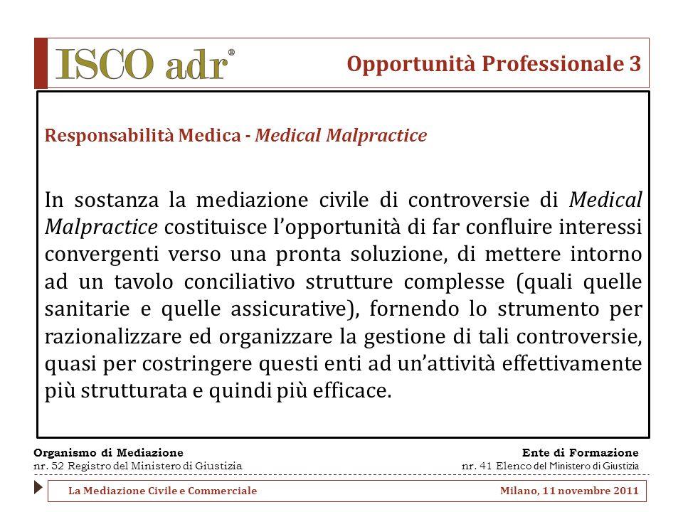 Opportunità Professionale 3 Responsabilità Medica - Medical Malpractice In sostanza la mediazione civile di controversie di Medical Malpractice costit