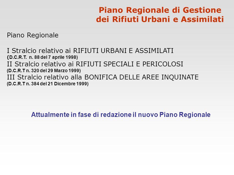 Piano Regionale di Gestione dei Rifiuti Urbani e Assimilati Piano Regionale I Stralcio relativo ai RIFIUTI URBANI E ASSIMILATI ( D.C.R.T. n. 88 del 7