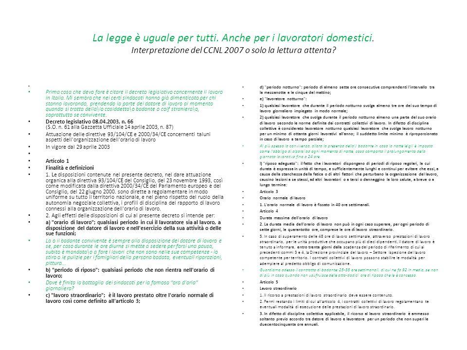 CCNL domestici rinnovo del contratto nazionale 2007 martedì 6 marzo 2007 Pagina 16 - La Previdenza DAL 1° MARZO Colf: parte il nuovo contratto Cambian