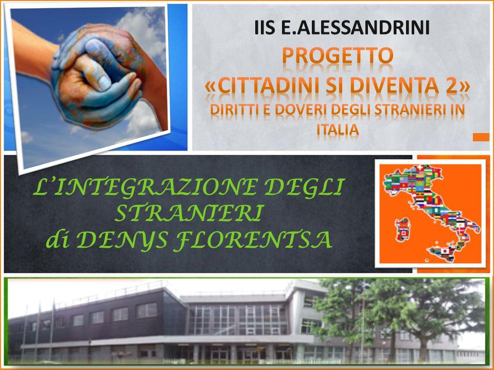 IIS E.ALESSANDRINI LINTEGRAZIONE DEGLI STRANIERI di DENYS FLORENTSA