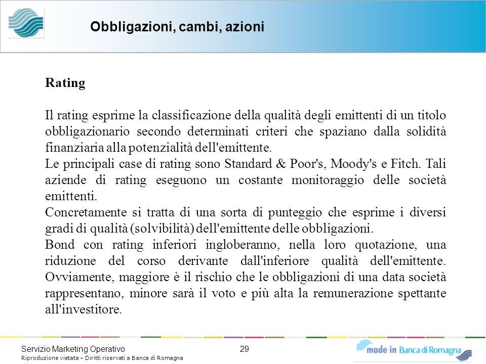 29Servizio Marketing Operativo Riproduzione vietata – Diritti riservati a Banca di Romagna Rating Il rating esprime la classificazione della qualità d