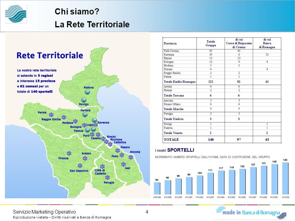 4Servizio Marketing Operativo Riproduzione vietata – Diritti riservati a Banca di Romagna Chi siamo? La Rete Territoriale