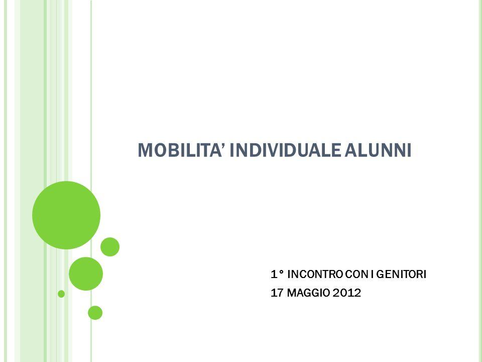 MOBILITA INDIVIDUALE ALUNNI 1° INCONTRO CON I GENITORI 17 MAGGIO 2012