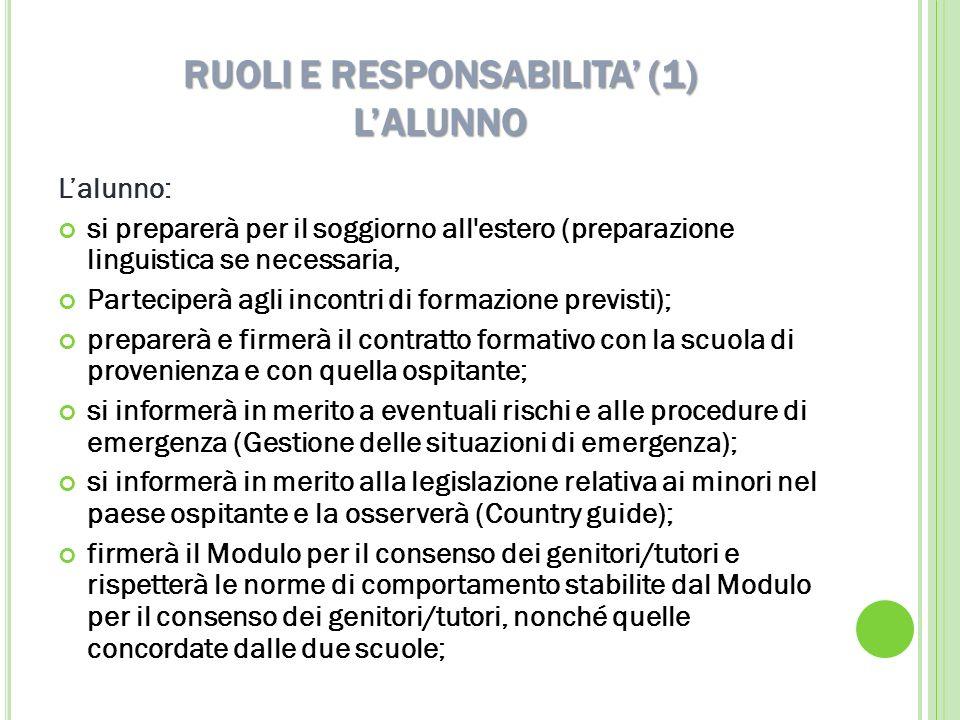 RUOLI E RESPONSABILITA (1) LALUNNO Lalunno: si preparerà per il soggiorno all'estero (preparazione linguistica se necessaria, Parteciperà agli incontr