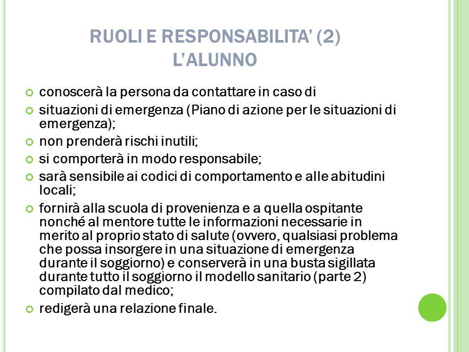 RUOLI E RESPONSABILITA (2) LALUNNO conoscerà la persona da contattare in caso di situazioni di emergenza (Piano di azione per le situazioni di emergen