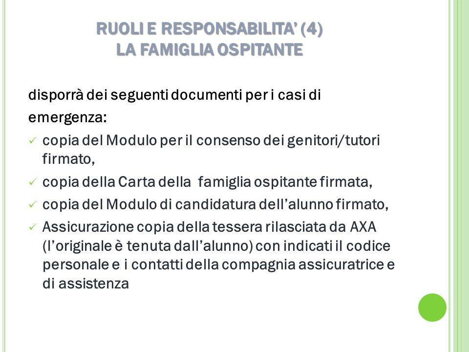 RUOLI E RESPONSABILITA (4) LA FAMIGLIA OSPITANTE disporrà dei seguenti documenti per i casi di emergenza: copia del Modulo per il consenso dei genitor