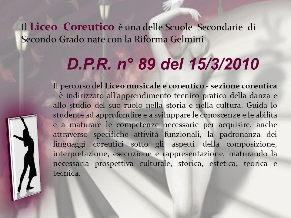 Il Liceo Coreutico è una delle Scuole Secondarie di Secondo Grado nate con la Riforma Gelmini D.P.R. n° 89 del 15/3/2010 Il percorso del Liceo musical