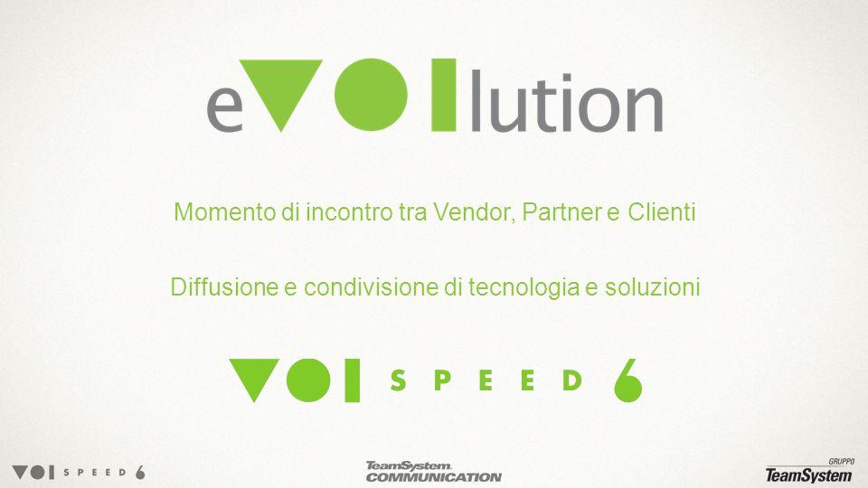 Momento di incontro tra Vendor, Partner e Clienti Diffusione e condivisione di tecnologia e soluzioni