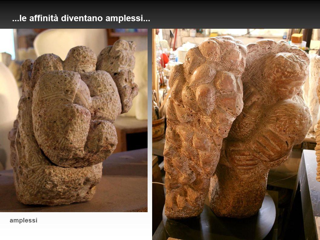 ...senza far distinzione, affrontava contemporaneamente le sue tematiche con l unico scopo di fare scultura...