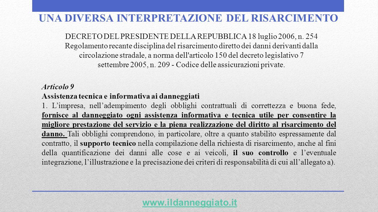 UNA DIVERSA INTERPRETAZIONE DEL RISARCIMENTO www.ildanneggiato.it DECRETO DEL PRESIDENTE DELLA REPUBBLICA 18 luglio 2006, n. 254 Regolamento recante d
